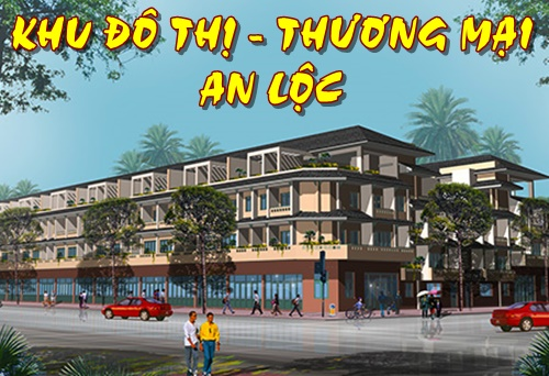 Dự án Khu Đô Thị Thương mại An Lộc Thị xã Bình Long