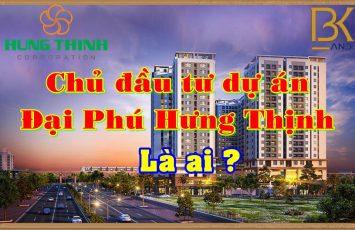 Chủ đầu tư dự án Đại Phú Hưng Thịnh là ai ? 9