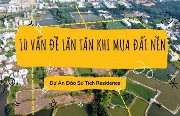 10 Vấn Đề Lăn Tăn Của Khách Hàng Khi Mua Đất Nền Đào Sư Tích Residence 1